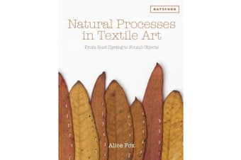 Natural Processes in Textile Art - From Rust Dyeing to Found Objects