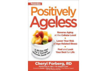 Positively Ageless - A 28 Day Plan for a Younger, Slimmer, Sexier You