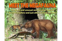 Meet The Megafauna - The giant and unusual animals that roamed Australia before and just after humans arrived.