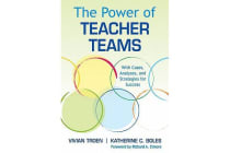 The Power of Teacher Teams - With Cases, Analyses, and Strategies for Success