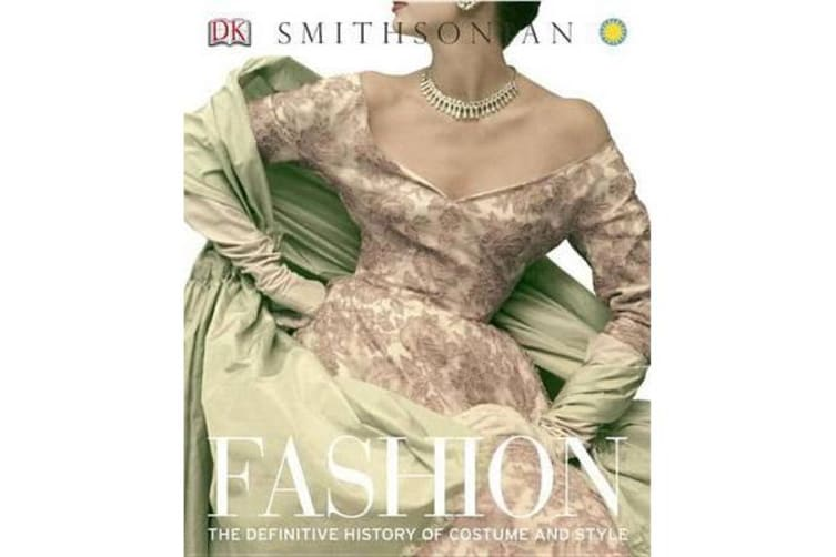 Fashion - The Definitive History of Costume and Style
