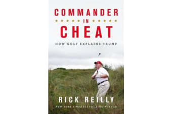 Commander in Cheat: How Golf Explains Trump - The brilliant New York Times bestseller
