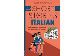 Short Stories in Italian for Beginners - Read for pleasure at your level, expand your vocabulary and learn Italian the fun way!