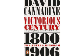 Victorious Century - The United Kingdom, 1800-1906
