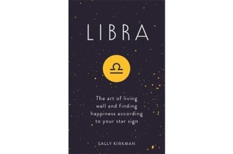 Libra - The Art of Living Well and Finding Happiness According to Your Star Sign