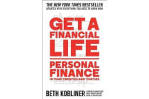 Get a Financial Life - Personal Finance in Your Twenties and Thirties