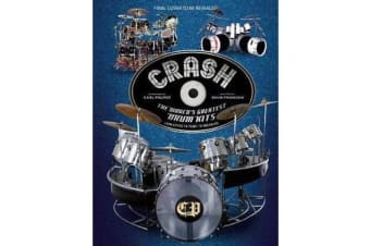 Crash - The World's Greatest Drum Kits From Appice to Peart to Van Halen