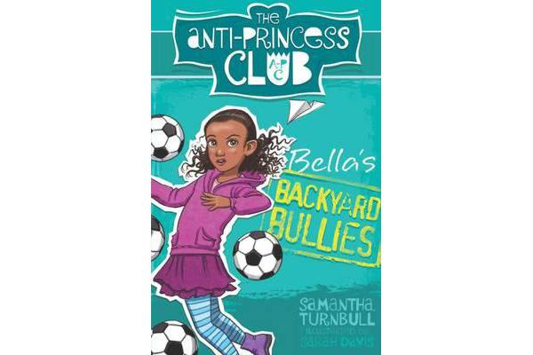 Bella'S Backyard Bullies - the Anti-Princess Club 2