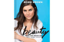 Bobbi Brown's Beauty from the Inside Out - Makeup * Wellness * Confidence