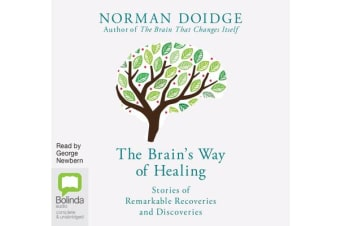 The Brain's Way of Healing - Stories of Remarkable Recoveries and Discoveries