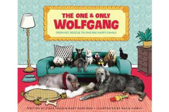The One and Only Wolfgang - From pet rescue to one big happy family