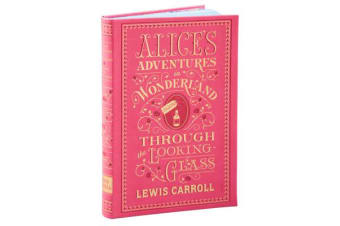 Alice's Adventures in Wonderland and Through the Looking-Glass - (Barnes & Noble Collectible Classics: Flexi Edition)