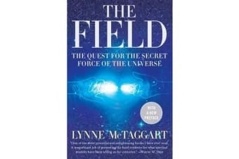 The Field - The Quest for the Secret Force of the Universe