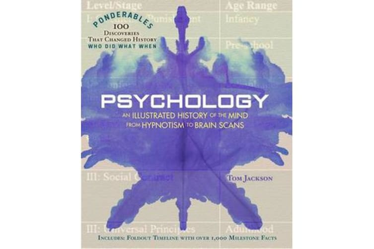 Psychology - Ponderables - An Illustrated History of the Mind from Hypnotism to Brain Scans