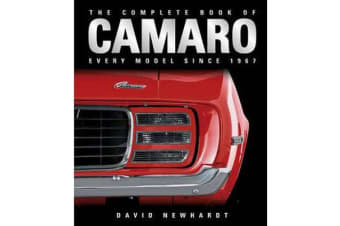 The Complete Book of Camaro - Every Model Since 1967