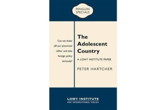 The Adolescent Country - A Lowy Institute Paper: Penguin Special,The
