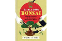 RHS The Little Book of Bonsai - Master the Art of Growing Miniature Trees