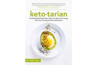 Ketotarian - The (Mostly) Plant-based Plan to Burn Fat, Boost Energy, Crush Cravings and Calm Inflammation