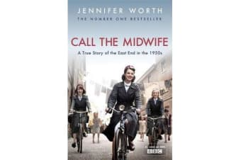 Call The Midwife - A True Story Of The East End In The 1950s