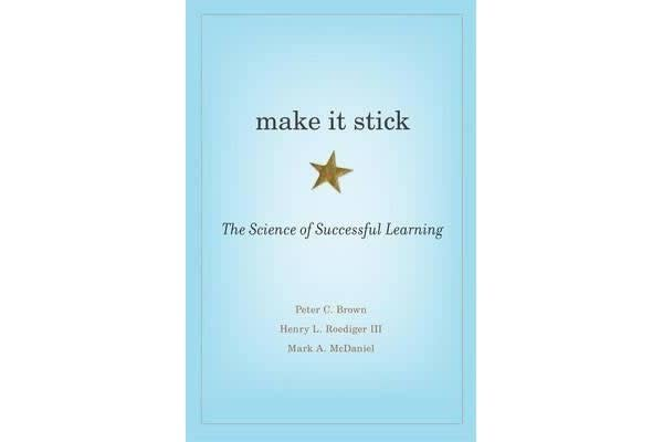 Make it Stick - The Science of Successful Learning