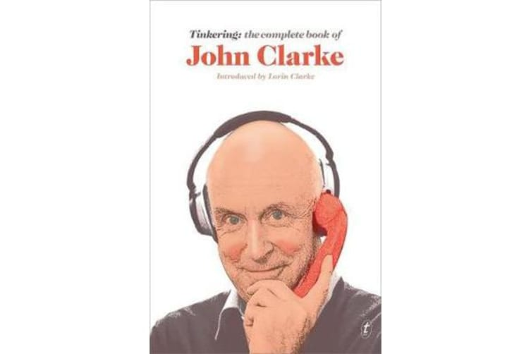 Tinkering - The Complete Book of John Clarke