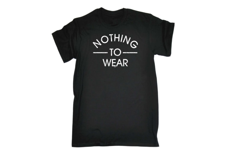 123T Funny Tee - Nothing To Wear - (XX-Large Black Mens T Shirt)
