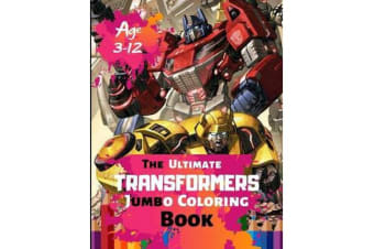 The Ultimate Transformer Jumbo Coloring Book Age 3-12