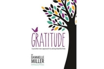 Gratitude - A positive new approach to raising thankful kids