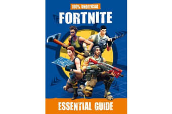 Fortnite - Essential Guide 100% Unofficial