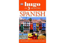 Hugo In Three Months: Spanish - Your Essential Guide to Understanding and Speaking Spanish