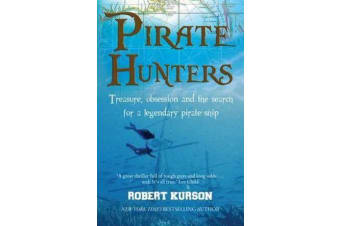 Pirate Hunters - Treasure, Obsession and the Search for a Legendary Pirate Ship