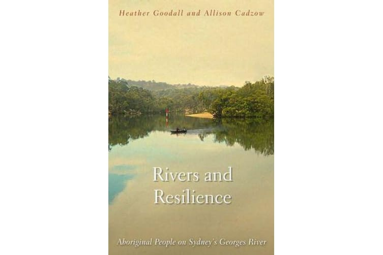 Rivers and Resilience - Aboriginal People on Sydney's Georges River