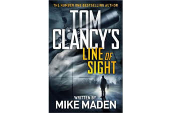Tom Clancy's Line of Sight - THE INSPIRATION BEHIND THE THRILLING AMAZON PRIME SERIES JACK RYAN