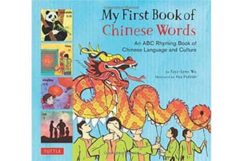 My First Book of Chinese Words - An ABC Rhyming Book of Chinese Language and Culture
