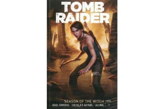 Tomb Raider Volume 1 - Season Of The Witch