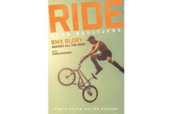 Ride - BMX Glory, Against All the Odds, the John Buultjens Story