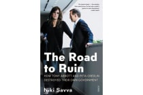 The Road to Ruin - How Tony Abbott and Peta Credlin Destroyed their own Government,