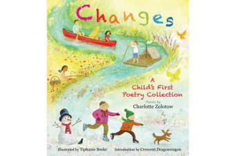 Changes: A Child's First Poetry Collection - A Child's First Poetry Collection