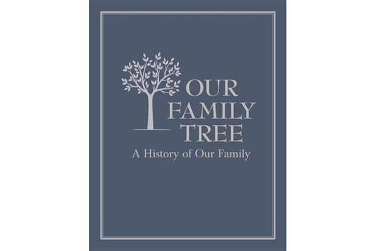 Our Family Tree - A History of Our Family