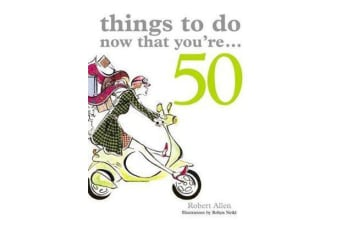 Things to Do Now That You're 50