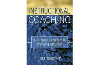 Instructional Coaching - A Partnership Approach to Improving Instruction