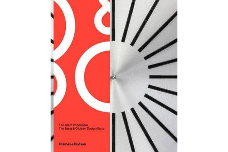 The Art of Impossible - The Bang & Olufsen Design Story