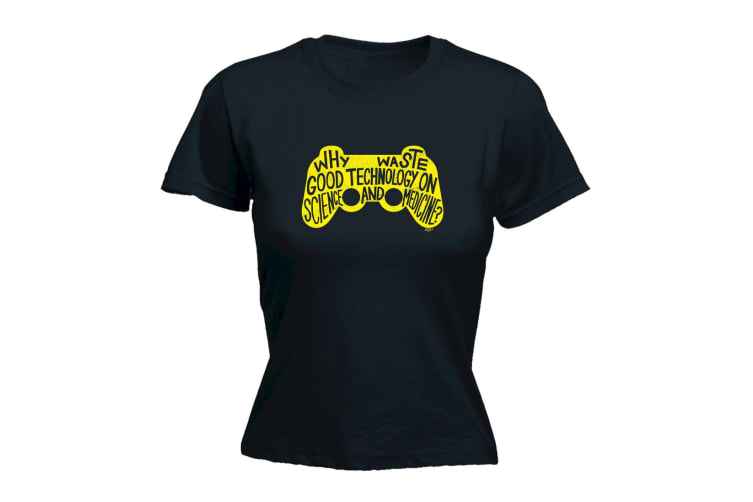 123T Funny Tee - Why Waste Good Technology On Science And Medicine - (Medium Black Womens T Shirt)