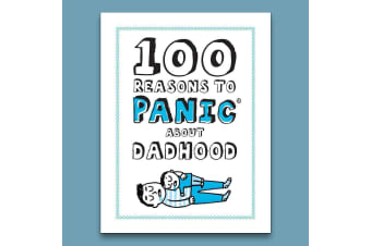 100 Reasons To Panic About Dadhood | Baby Shower Gift Book For Dads