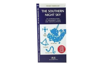 The Southern Night Sky - A Glow-in-the-Dark Guide to Prominent Stars & Constellations South of the Equator