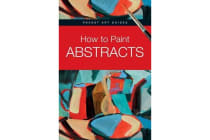 How to Paint Abstracts