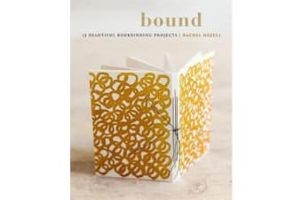 Bound - 15 beautiful bookbinding projects