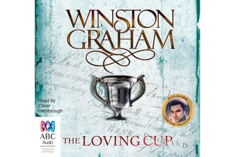The Loving Cup - A Novel of Cornwall 1813-1815