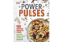 Power Pulses - 150 Superfood Vegetarian Recipes, Featuring Vegan and Meat Variations