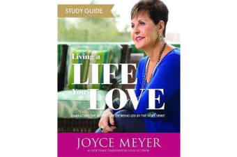 Living a Life You Love Study Guide - Embracing the Adventure of Being Led by the Holy Spirit